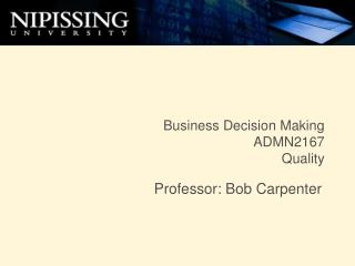 Business Decision Making  ADMN2167 Quality