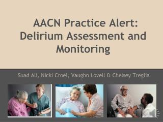 AACN Practice Alert: Delirium Assessment and Monitoring