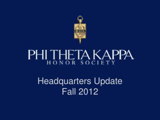 Headquarters  Update  Fall 2012