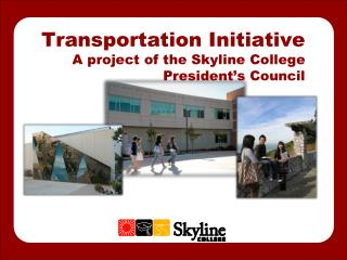Transportation Initiative A project of the Skyline College President's Council