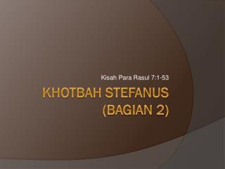 Khotbah  stefanus (Bagian 2)