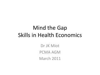 Mind the Gap Skills in Health Economics