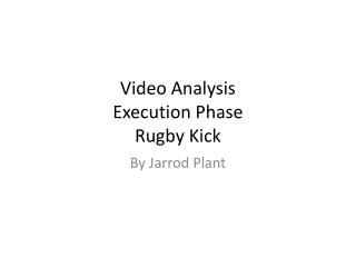 Video Analysis Execution Phase  Rugby Kick