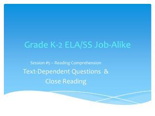 Grade K-2 ELA/SS  Job-Alike