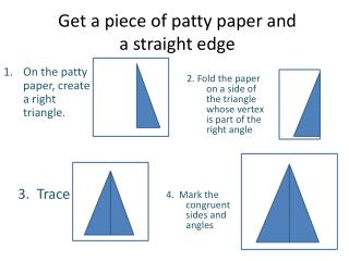 Get a piece of patty paper and a straight edge