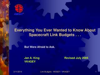 Everything You Ever Wanted to Know About Spacecraft Link Budgets . . .