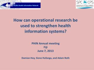 How can operational research be used to strengthen health information systems? PHIN Annual meeting