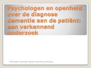 Psychologen en openheid over de diagnose dementie aan de patiënt: een verkennend onderzoek