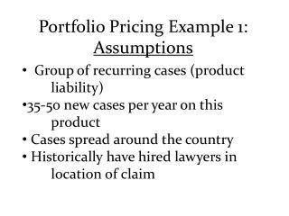 Portfolio Pricing Example 1:  Assumptions