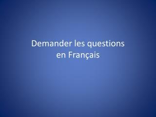 Demander les questions en Français