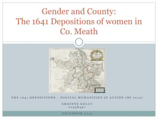 Gender and County:  The 1641 Depositions of women in Co. Meath
