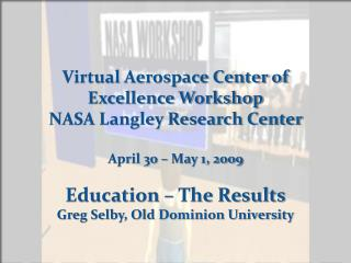 Virtual  Aerospace Center  of Excellence Workshop NASA Langley Research Center