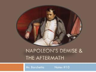 Napoleon's Demise & the aftermath