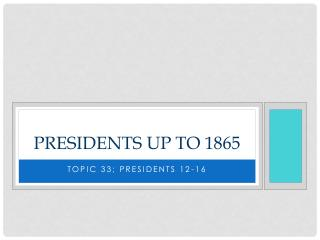 Presidents up to 1865