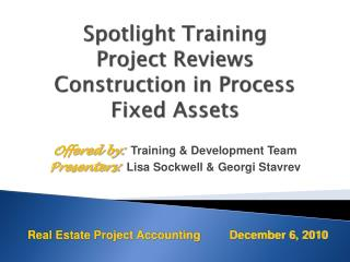 Spotlight Training Project Reviews Construction in Process Fixed Assets