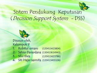 Sistem Pendukung Keputusan ( Decision Support System  -  DSS )