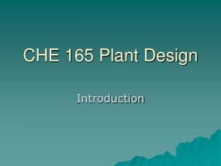 CHE 165 Plant Design