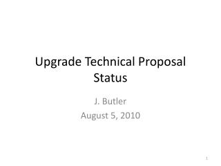 Upgrade Technical Proposal  Status