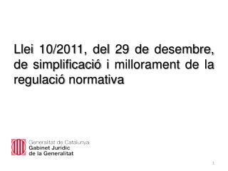 Llei 10/2011, del 29 de desembre, de simplificació i millorament de la regulació normativa