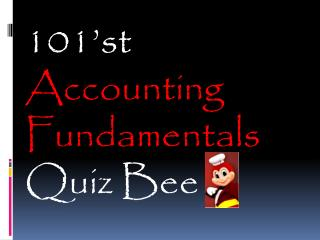 101'st  Accounting Fundamentals  Quiz Bee