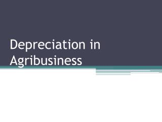 Depreciation in Agribusiness