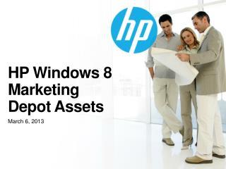 HP Windows 8  Marketing  Depot Assets