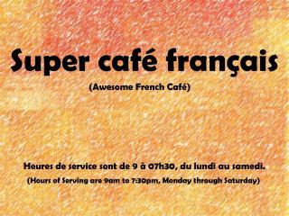 Super caf�  fran�ais
