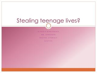 Stealing teenage lives?