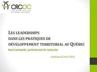 Les  leaderships dans  les pratiques de  d�veloppement territorial au Qu�bec