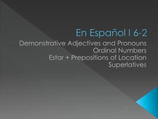 En  Español  I 6-2