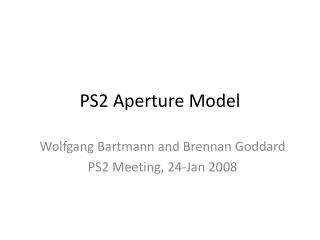 PS2 Aperture Model