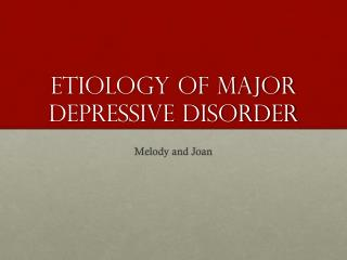 Etiology of major depressive disorder