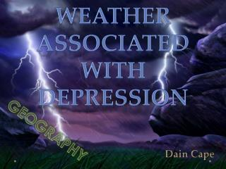 WEATHER ASSOCIATED WITH DEPRESSION