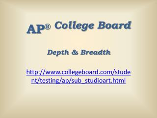 AP ®  College Board Depth & Breadth