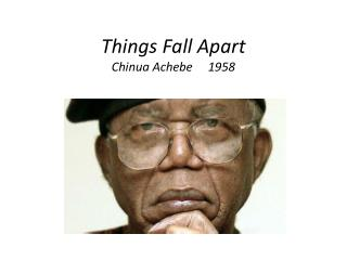 Things Fall Apart Chinua Achebe     1958