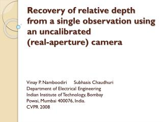 Recovery of relative depth from a single observation using an  uncalibrated (real-aperture) camera
