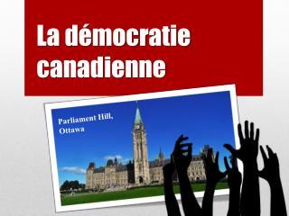 La d�mocratie canadienne