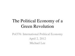 The Political Economy of a Green Revolution