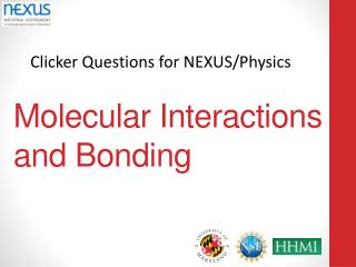 Molecular Interactions and Bonding