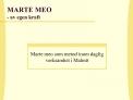 MARTE MEO - av egen kraft