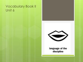 Vocabulary Book II Unit 6