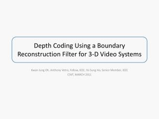 Depth Coding Using a Boundary Reconstruction Filter for  3-D  Video Systems