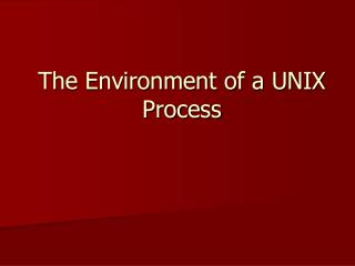 The Environment of a UNIX Process