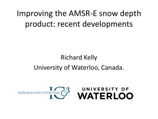 Improving the AMSR-E snow  d epth  p roduct: recent developments
