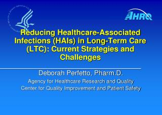 Deborah  Perfetto, Pharm.D. Agency for Healthcare Research and Quality