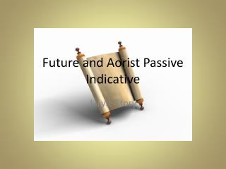 Future and Aorist Passive Indicative