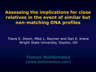 Assessing the implications for close relatives in the event of similar but non-matching DNA profiles