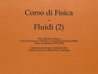 Corso  di  Fisica - Fluidi  (2)