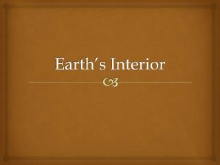 Earth�s Interior