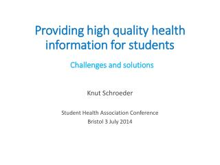 Providing high quality health  information for students Challenges  and  solutions